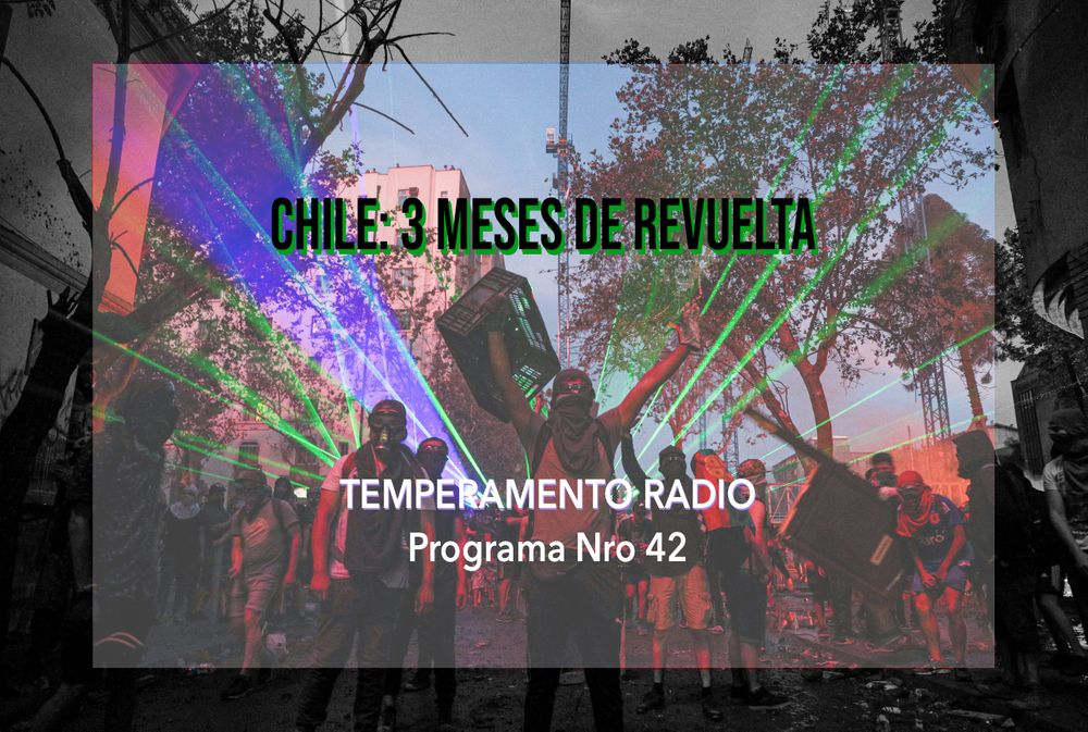 Temperamento Radio [Rosario, Arg.]: Chile: tres meses de revuelta