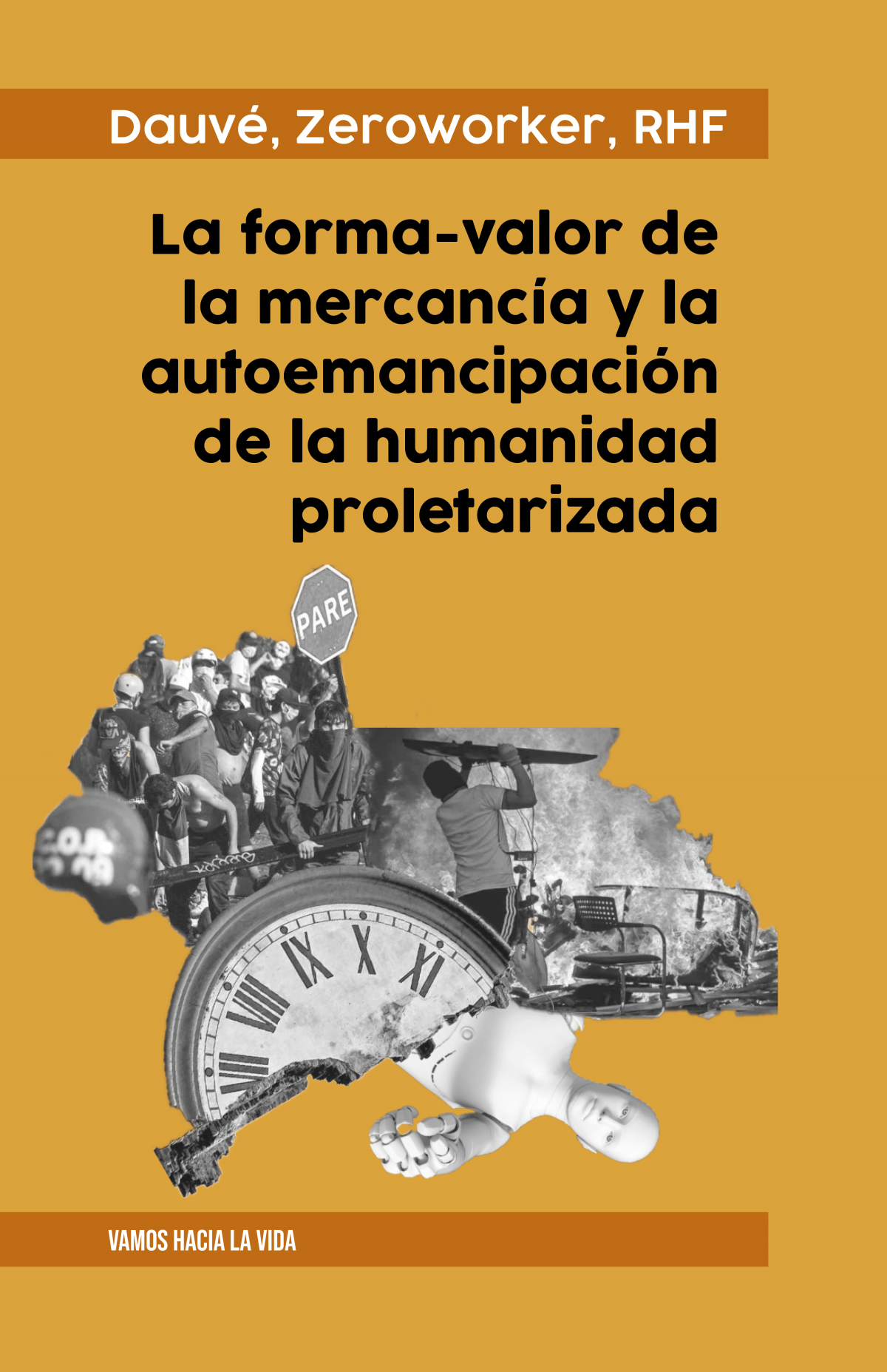La forma-valor de la mercancía y la autoemancipación de la humanidad proletarizada – Dauvé, Zeroworker, RHF [Vamos hacia la vida]
